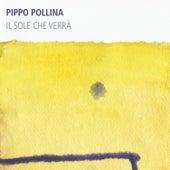 Il sole che verrà by Pippo Pollina