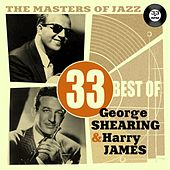 The Masters of Jazz: 33 Best of George Shearing & Harry James by Various Artists