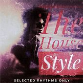 The House Style (Selected Rhythms Only) de Various Artists