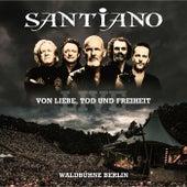 Von Liebe, Tod und Freiheit - Live / Waldbühne Berlin de Santiano