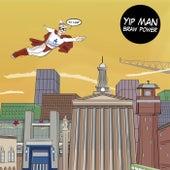 Braw Power by Yip Man