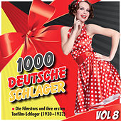1000 Deutsche Schlager, Vol. 8 by Various Artists