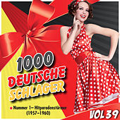 1000 Deutsche Schlager, Vol. 39 by Various Artists