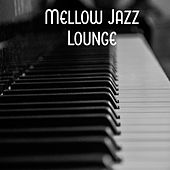 Mellow Jazz Lounge – Most Sensual Jazz, Falling In Love, Relaxing Jazz, Dinner for Two, Mellow Jazz de Acoustic Hits