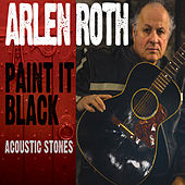 Paint It Black: Acoustic Stones by Arlen Roth