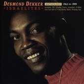 Anthology: Israelites 1963-1999 by Desmond Dekker