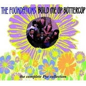 Build Me Up Buttercup (The Complete Pye Collection) by The Foundations