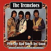 Even the Bad Times Are Good de The Tremeloes
