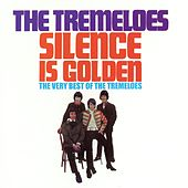 Silence Is Golden - The Very Best of The Tremeloes de The Tremeloes
