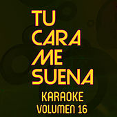 Tu Cara Me Suena Karaoke (Vol. 16) by Ten Productions