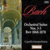 Bach: Orchestral Suites Nos. 3-5, Bwv 1068-1070 di Capella Istropolitana