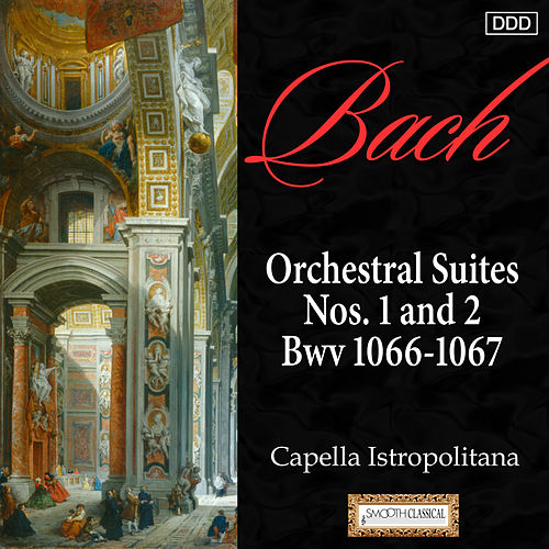 Bach: Orchestral Suites Nos. 1 and 2, Bwv 1066-1067 by Capella Istropolitana