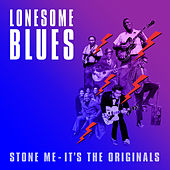Lonesome Blues (Stone Me - It's the Originals) by Various Artists
