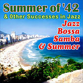 Summer Of '42 . Jazz Bossa Samba & Summer by Various Artists