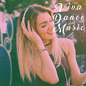 Viva Dance Music by Various Artists