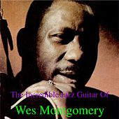 The Incredible Jazz Guitar Of Wes Montgomery de Wes Montgomery