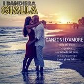 Canzoni d'amore: Parla più piano / Organizer / Una rotonda sul mare / Se stasera sono qui / I miei giorni felici von I Bandiera Gialla