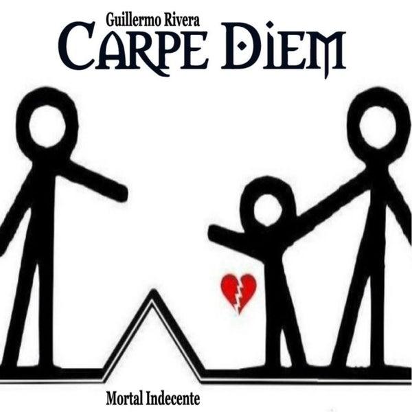Mortal Indecente Single By Carpe Diem Napster