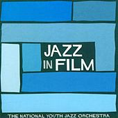 Jazz In Film by NYJO (National Youth Jazz Orchestra)