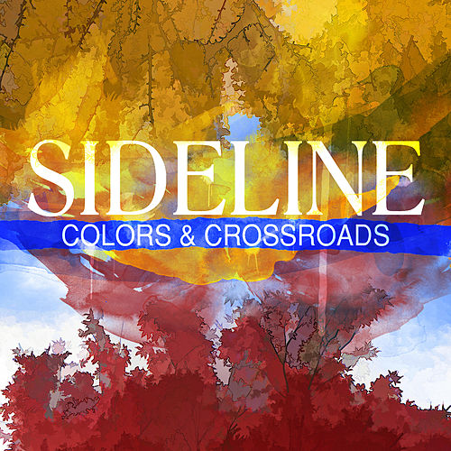 Colors & Crossroads by Sideline
