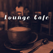 Lounge Cafe by Various Artists
