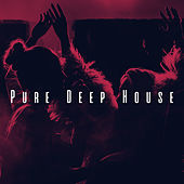 Pure Deep House by Various Artists