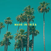 Made In Ibiza by Various Artists