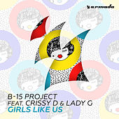 Girls Like Us by The B15 Project