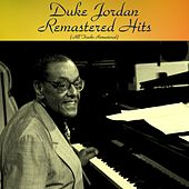 Remastered Hits (All Tracks Remastered) by Duke Jordan