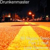 50 Niggaz Deep, Pt. 2 (feat. Lola Damone) by Drunken Master