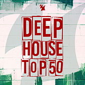 Deep House Top 50 by Various Artists