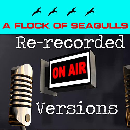 A Flock of Seagulls (Re-Recorded Versions) by A Flock of Seagulls