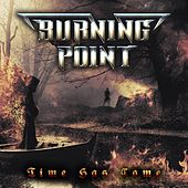 Time Has Come by Burning Point