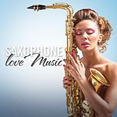 Saxophone Love Music (Romantic Hits) by Various Artists