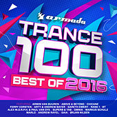 Trance 100 - Best Of 2016 de Various Artists