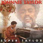 Super Taylor by Johnnie Taylor