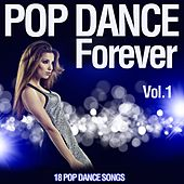 Pop Dance Forever, Vol. 1 (18 Pop Dance Songs) von Various Artists