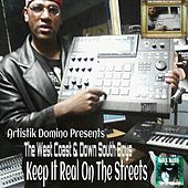 Keep It Real on the Streets (Artistik Domino Presents The West Coast & Down South Boys) de Various Artists