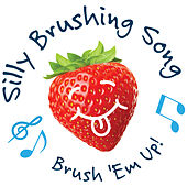 Silly Brushing Song (Brush 'Em Up) by The Laurie Berkner Band
