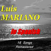 In Spanish (16 Songs) [Remastered] von Luis Mariano