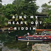 Sing My Heart out Riddim by Various Artists