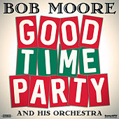 Good Time Party by Bob Moore