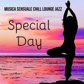 Special Day - Musica Sensuale Chillout Lounge Jazz per Massaggio Rilassante Wellness Spa e Yoga Terapia von Chill Out