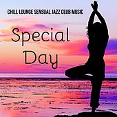 Special Day - Chillout Lounge Sensual Jazz Club Music for Summertime and Erotic Party von Chill Out