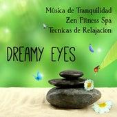 Dreamy Eyes - Música de Tranquilidad Zen Fitness Spa Tecnicas de Relajacion con Sonidos Lounge Chillout Jazz Instrumentales by Various Artists