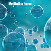 Meditation House - The Greatest Collection of Deep Meditation Songs with Nature Sounds by Various Artists
