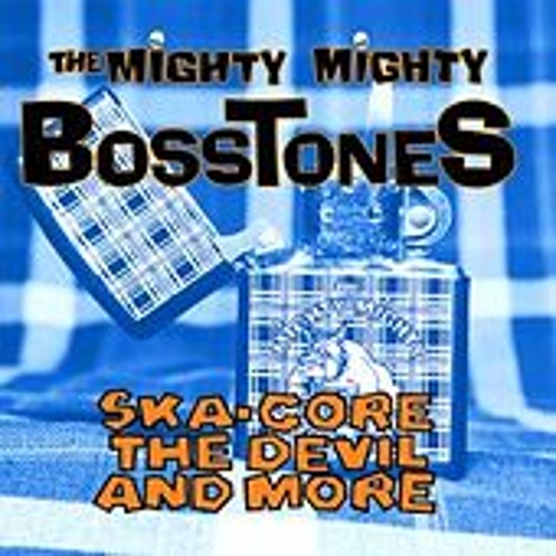 Ska-Core, The Devil And More by The Mighty Mighty Bosstones