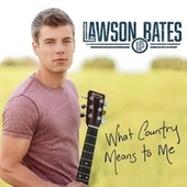 What Country Means to Me by Lawson Bates