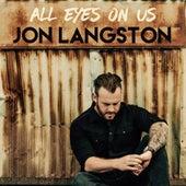 All Eyes On Us by Jon Langston