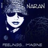 Feelings...Imagine by Naran